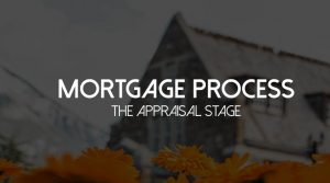 Mortgage Process Step 2 Appraisal Stage