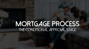 Mortgage Process Step 4 Conditional Approval Stage