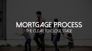Mortgage Process Step 5 Clear To Close Stage
