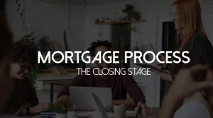 Mortgage Process Step 6 Closing Stage